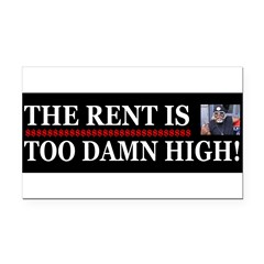 Rent is too Damn High Rectangle Car Magnet