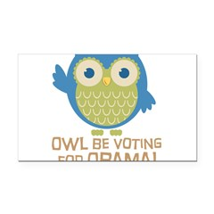 Owl Be Voting for Obama Rectangle Car Magnet