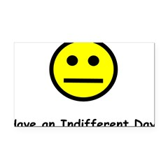 Have an Indifferent Day (Y) Rectangle Car Magnet