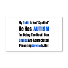 Not Spoiled, He has Autism Rectangle Car Magnet