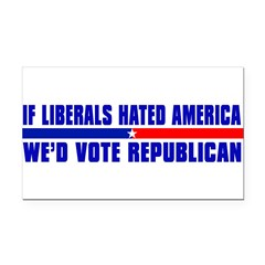 IF LIBERALS HATED AMERICA Rectangle Car Magnet