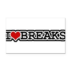 I Love Breaks Rectangle Car Magnet