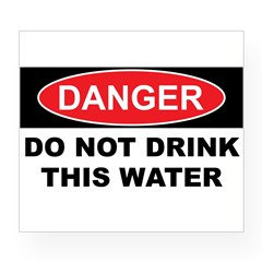 DO NOT DRINK THIS WATER Wine Label