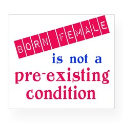 Female is not a Pre Existing Condtion Wine Label