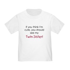 Cute Twin Sister - Toddler T-Shirt