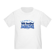 I'm Going To Be A Big Brother Again Kids Toddler T-Shirt