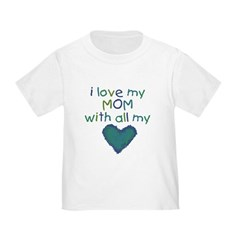 With All My Hear Toddler T-Shirt