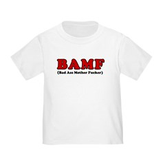 BAMF Toddler T-Shirt