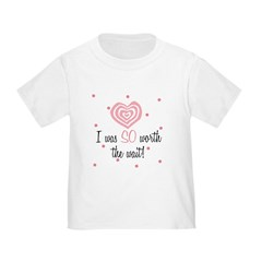 I was worth the Wait Pink Baby Toddler T-Shirt