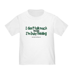 Don't Talk Much Toddler T-Shirt