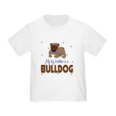 My Big Brother is bullDog Baby Toddler T-Shirt