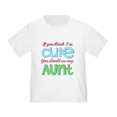 If You Think I'm Cute Toddler T-Shirt