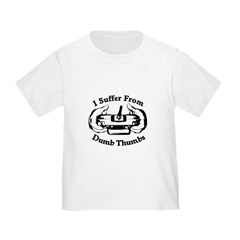 Dumb Thumbs Toddler T-Shirt