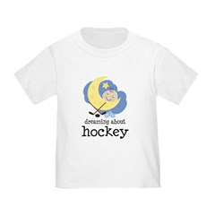 Dreaming About Hockey Toddler T-Shirt