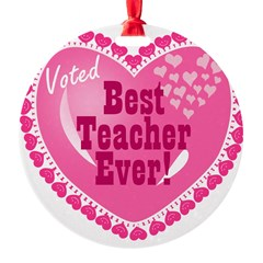 Voted Best Teacher EVER Round Ornament