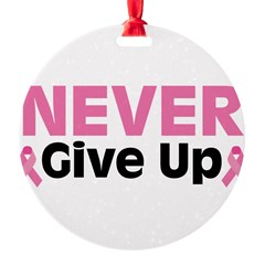 Never Give Up Round Ornament