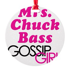 Mrs. Chuck Bass Gossip Girl Round Ornament