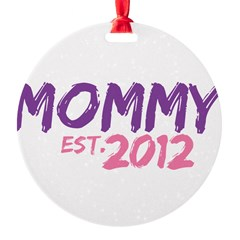 Mommy Est 2012 Round Ornament