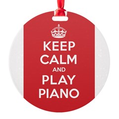 Keep Calm Play Piano Round Ornament