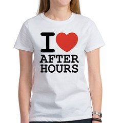 I love after hours Women's T-Shirt