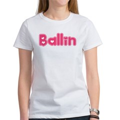 Ballin for Girls Women's T-Shirt