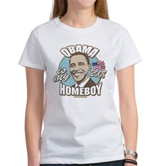 Obama is my Homeboy 2008 Women's T-Shirt