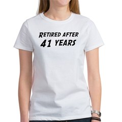 Retired after 41 years Women's T-Shirt