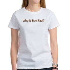 Who is Ron Paul Women's T-Shirt