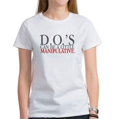 DO's can be a little manipula Women's T-Shirt