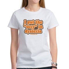 I put the sexy in dyslexia Women's T-Shirt