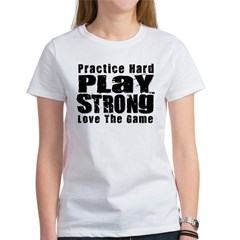 Practice Hard Women's T-Shirt