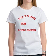 Duck Duck Goose National Champion Women's T-Shirt