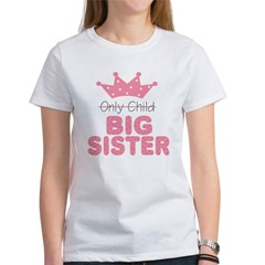 Only Child Big Sister Women's T-Shirt