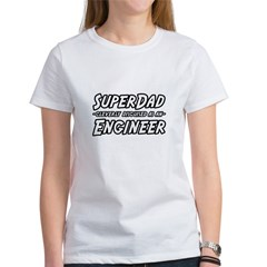 """SuperDad...Engineer"" Women's T-Shirt"