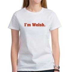 I'm Welsh Women's T-Shirt