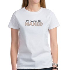 rather be naked mens Women's T-Shirt