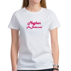 Meghan - The Bridesmaid Women's T-Shirt