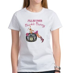 I'll Be Your Buckle Bunny Women's T-Shirt