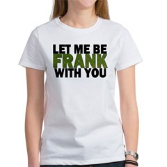Let Me Be FRANK Women's T-Shirt