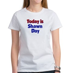 Today is Shawn Day Women's T-Shirt