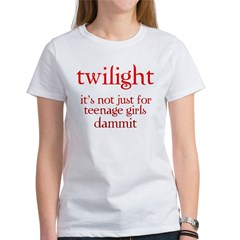 twilight, Not Just for Teenag Women's T-Shirt