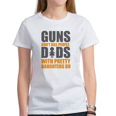 Guns Don't Kill People, Dads Women's T-Shirt