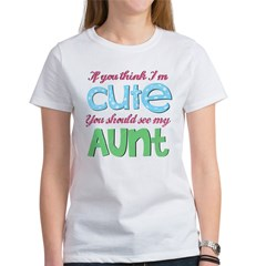 If You Think I'm Cute Women's T-Shirt