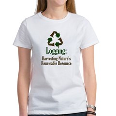 Logging: Renewable Resource Women's T-Shirt