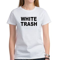 WhiteTrash.jpg Women's T-Shirt