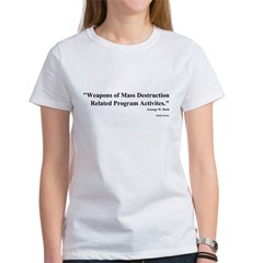 Bush Quote on WMD Women's T-Shirt