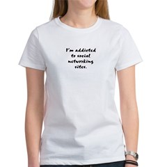 Addicted to Social Networking Sites Women's T-Shirt