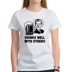 Drinks Well With Others Women's T-Shirt