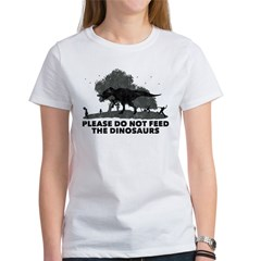Please do not feed the DINOSA Women's T-Shirt