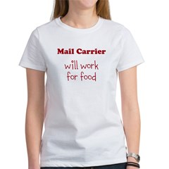 Mail Carrier Will Work For Food Women's T-Shirt